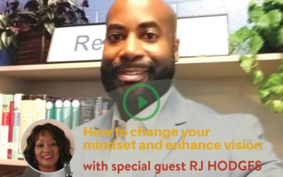 #014 How To Change Your Mindset and Enhance Your Vision with RJ Hodges