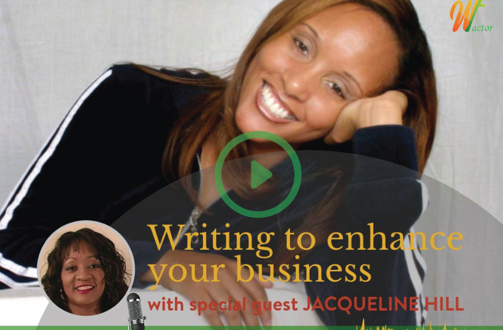 #011 Writing To Enhance Your Business with Jacqueline T. Hill