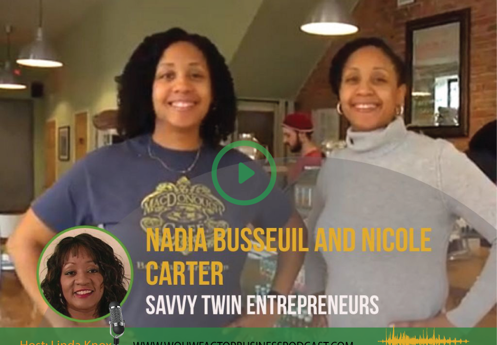 #017 Savvy twin sisters Nicole and Nadia tell how they overcame difficult challenges to become successful business women