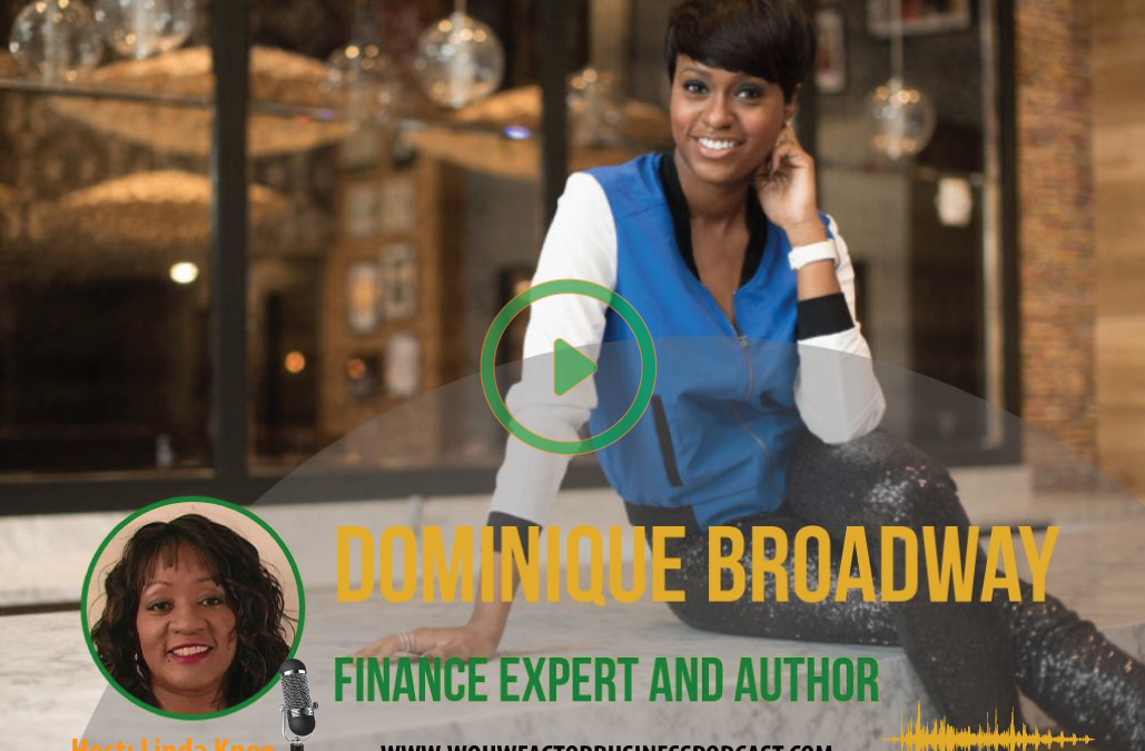 #015 The Importance of Financial Literacy with Dominique Broadway