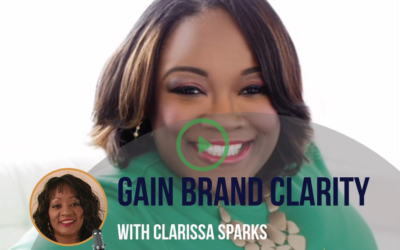 #020 Gain Brand Clarity with Clarissa Sparks