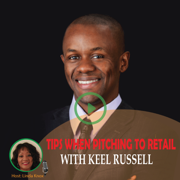 #021 Tips When Pitching To Retail with Keel Russell